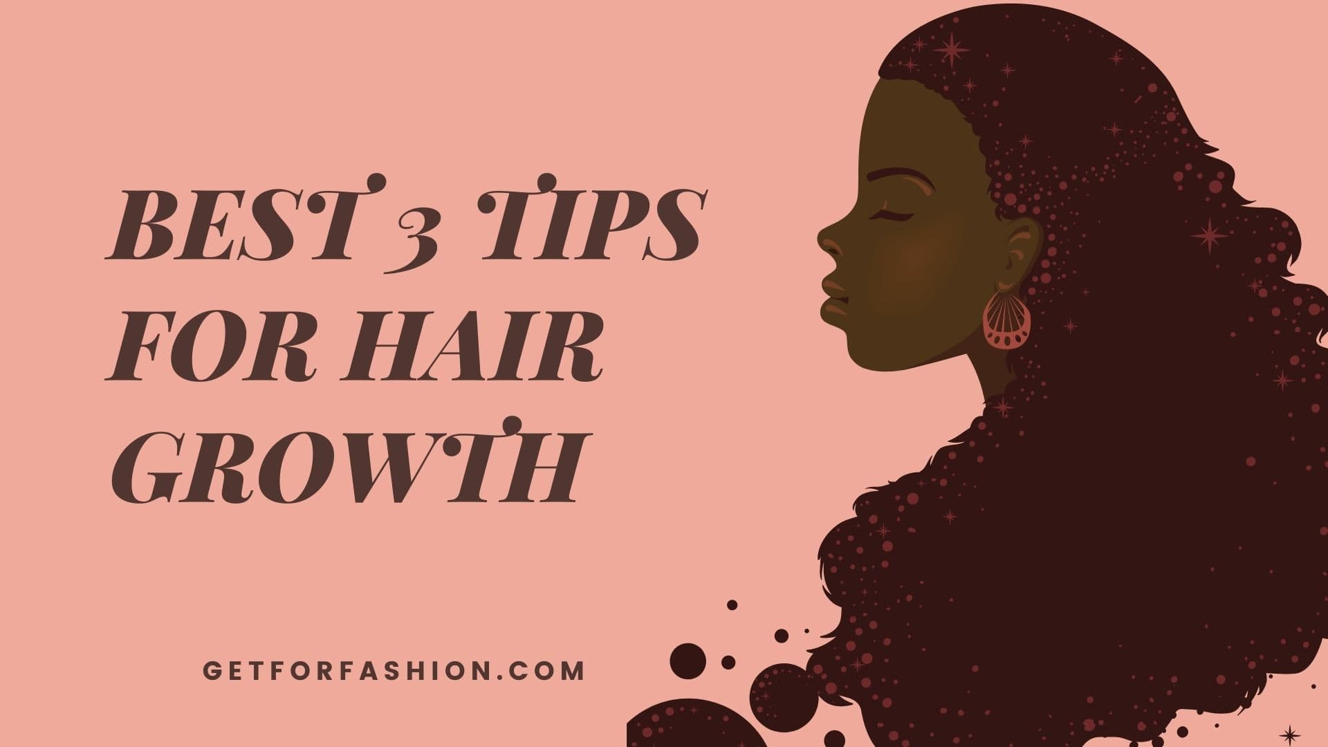 Best 3 Tips For Hair Growth
