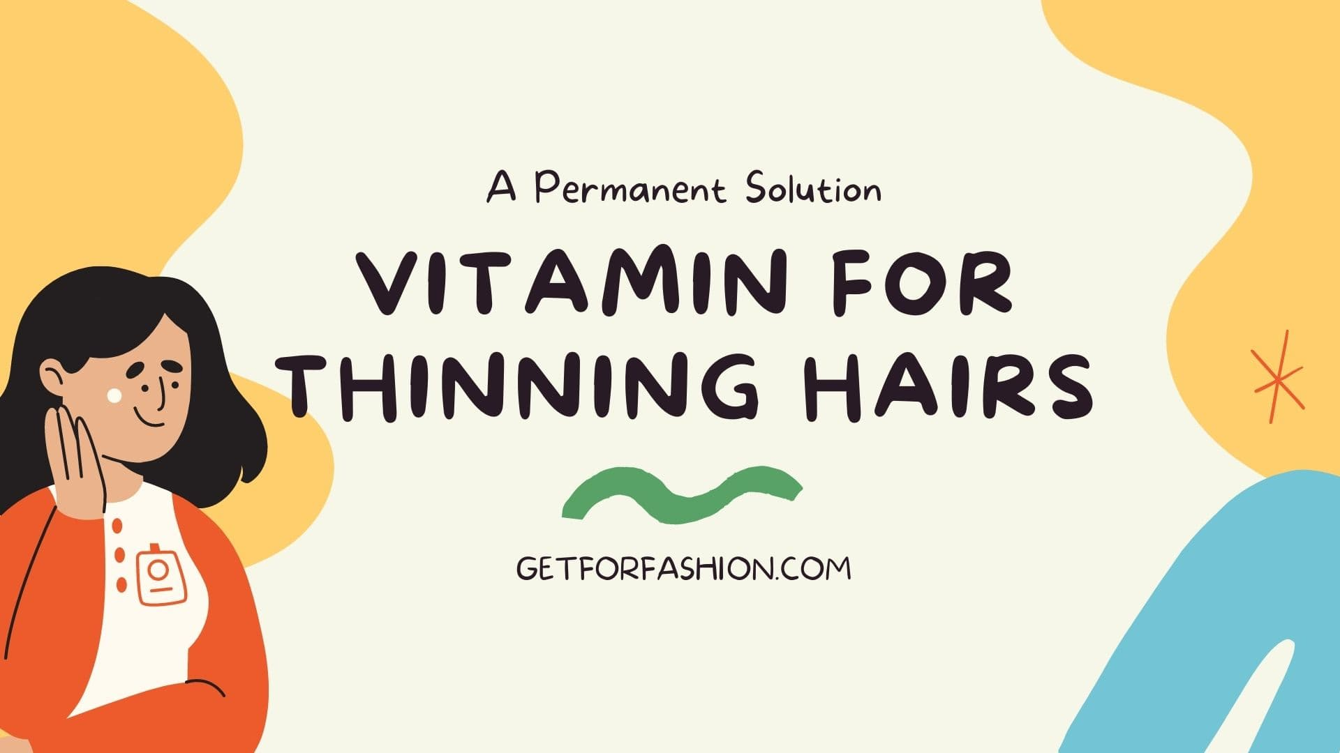Vitamin for Thinning Hairs