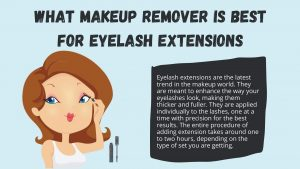 What Makeup Remover is Best for Eyelash Extensions